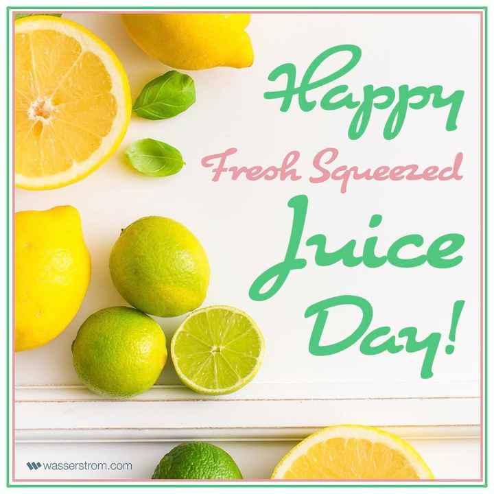 🍹राष्ट्रीय ज्यूस दिवस - Happy Fresh Squeezed Juice Day ! * * wasserstrom . com - ShareChat