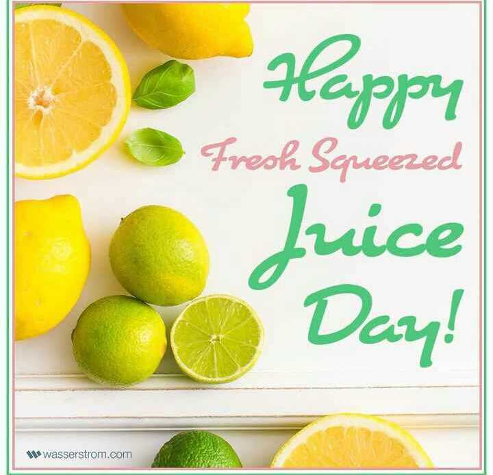 🍹राष्ट्रीय ज्यूस दिवस - Happy Fresh Squeezed Juice Day ! wasserstrom . com - ShareChat