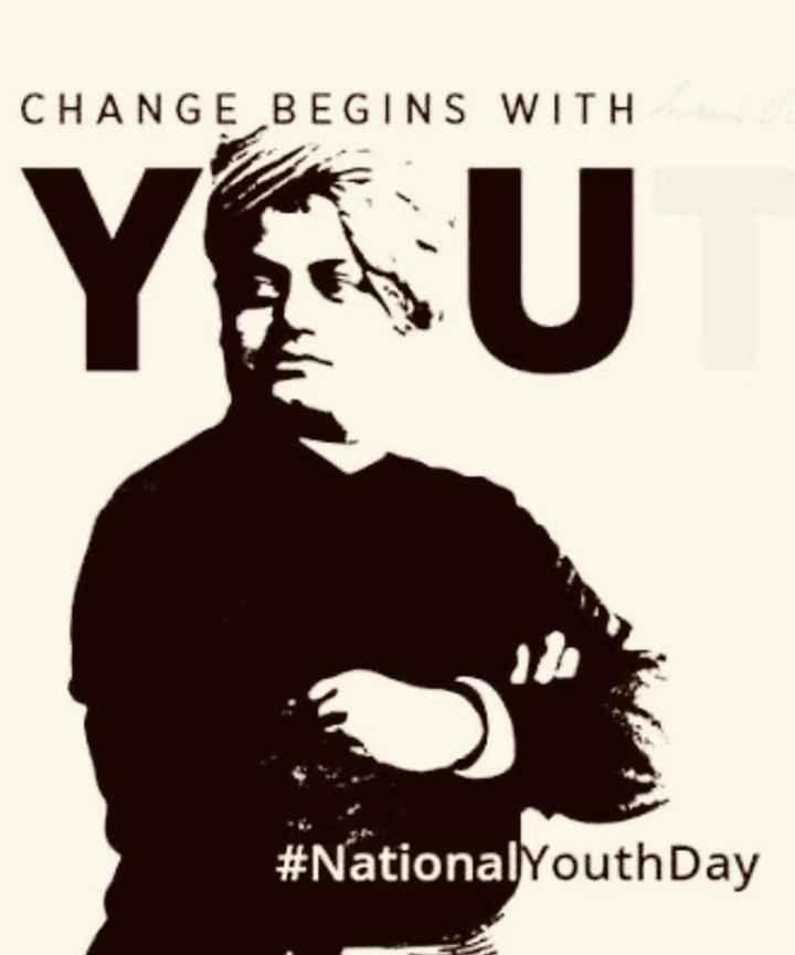 💪🏻राष्ट्रीय युवा दिवस - CHANGE BEGINS WITH YAU # National YouthDay - ShareChat