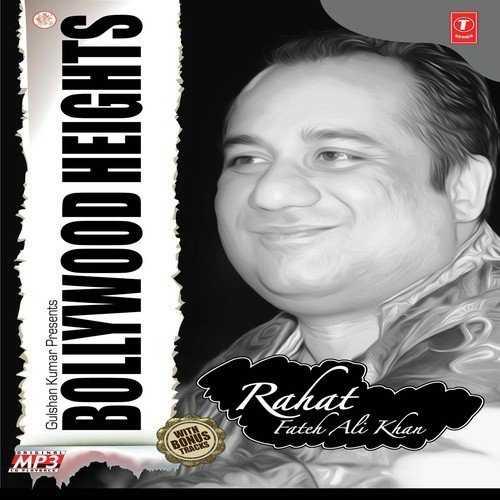 🎤 राहत फ़तह अली खान सांग्स - Gulshan Kumar Presents BOLLYWOOD HEIGHTS Fateh Ali Khan Rahat - ShareChat