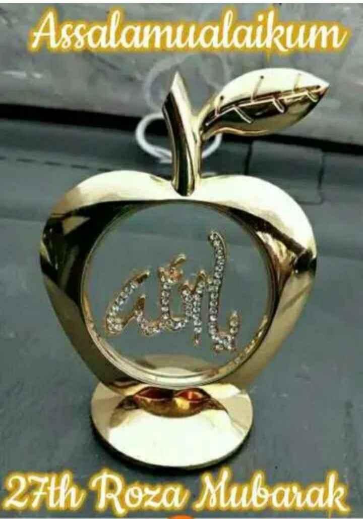 रोज़ेदार - Assalamualaikum 27th Roza Mubarak - ShareChat