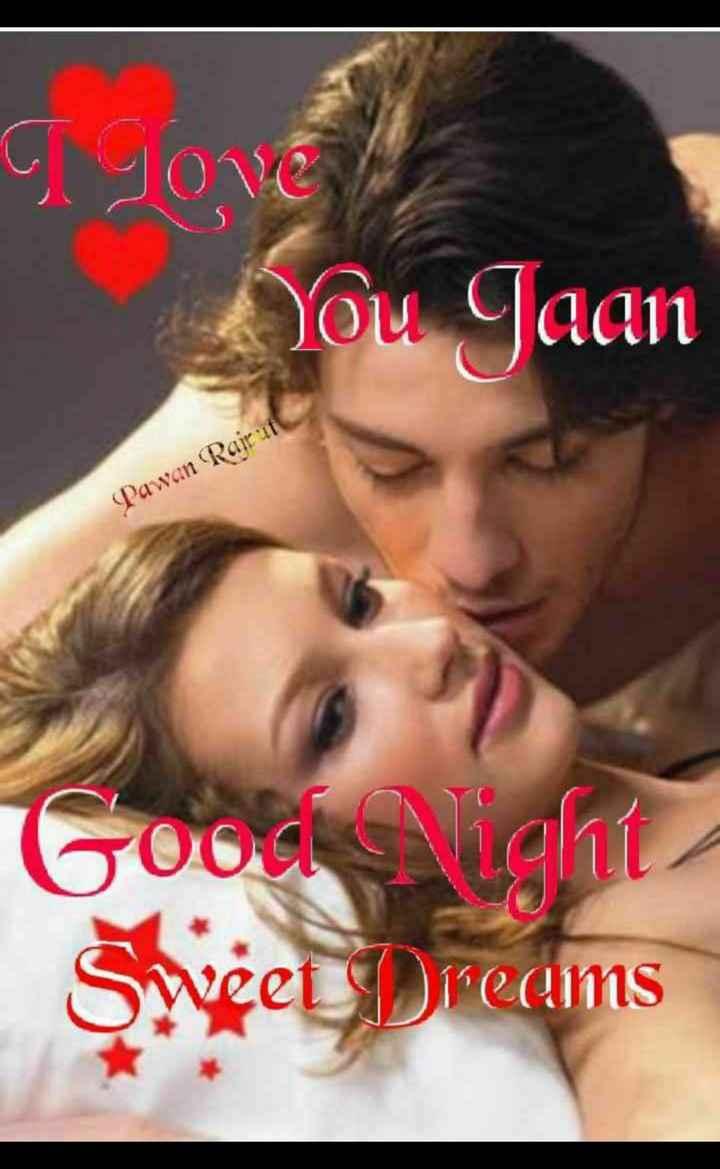🎶 रोमांटिक गाने - a Jové You Jaan Pawan Rairut Goodnight Sweet Dreams - ShareChat