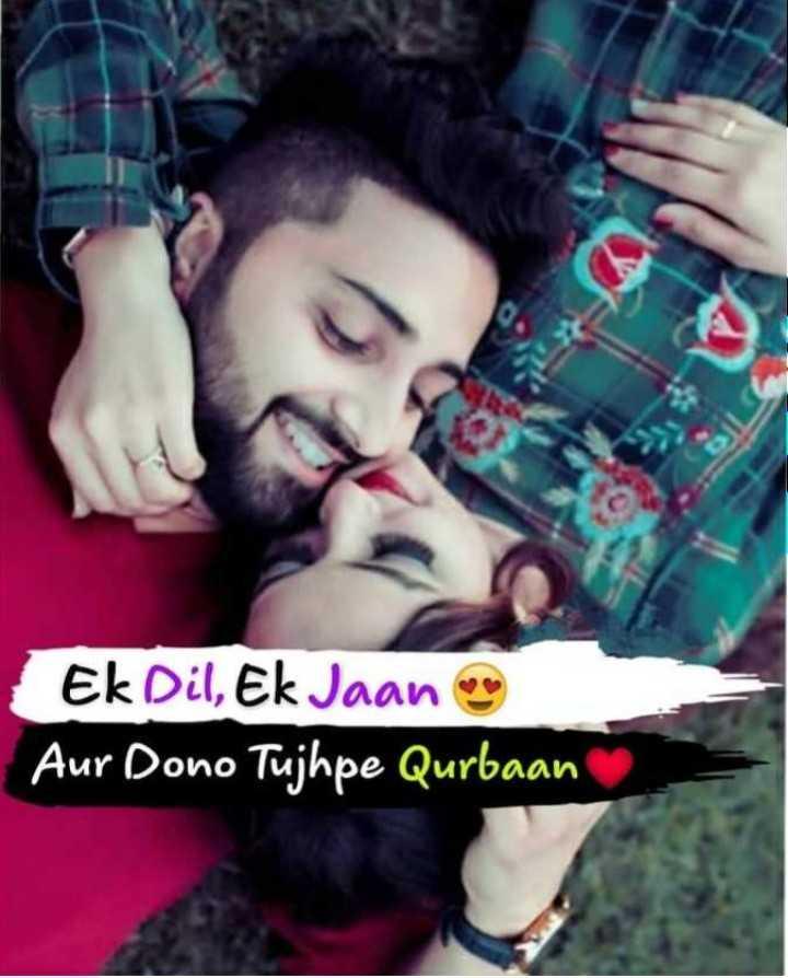 🎶 रोमांटिक गाने - Ek Dil , Ek Jaan ons Aur Dono Tujhpe Qurbaan - ShareChat