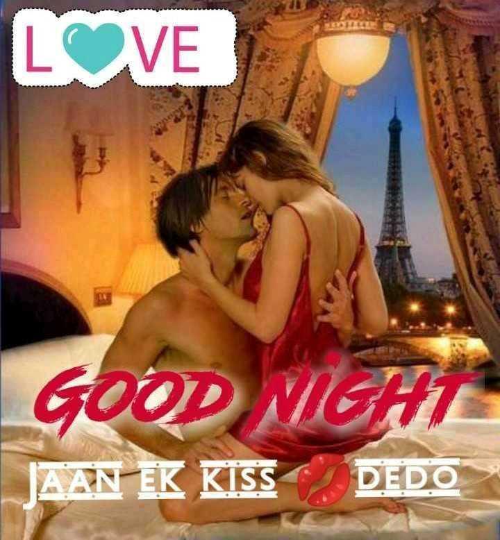 🎶 रोमांटिक गाने - LOVE GOOD NIGHT JAAN EK KISS DEDO - ShareChat