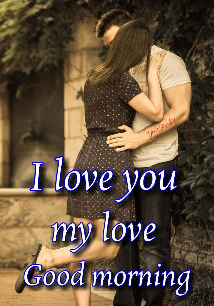 🎶 रोमांटिक गाने - Yaar Pardesi I love you my love Good morning - ShareChat