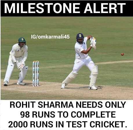 🏏रोहित शर्मा - MILESTONE ALERT IG / omkarmali45 ROHIT SHARMA NEEDS ONLY 98 RUNS TO COMPLETE 2000 RUNS IN TEST CRICKET . - ShareChat
