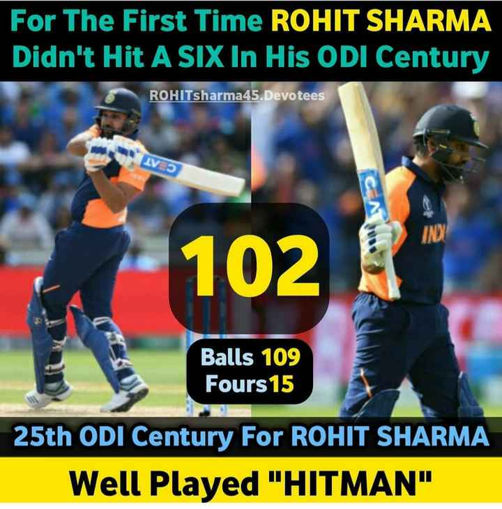 रोहित शर्मा - For The First Time ROHIT SHARMA Didn ' t Hit A SIX In His ODI Century ROHIT Sharma 45 . Devotees CA 102 Balls 109 Fours 15 25th ODI Century For ROHIT SHARMA Well Played HITMAN - ShareChat