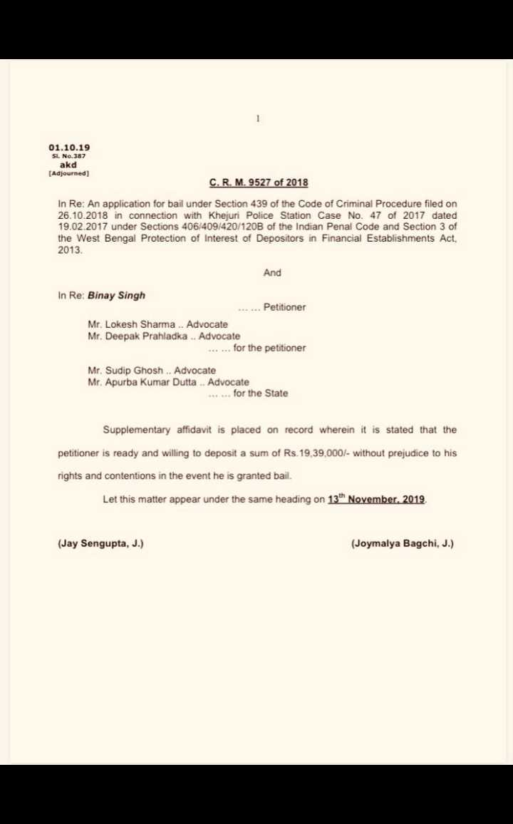 👑लद्दाख: केंद्रशासित प्रदेश - 01 . 10 . 19 Sl . No . 387 akd [ Adjourned ) C . R . M . 9527 of 2018 In Re : An application for bail under Section 439 of the Code of Criminal Procedure filed on 26 . 10 . 2018 in connection with Khejuri Police Station Case No . 47 of 2017 dated 19 . 02 . 2017 under Sections 406 / 409 / 420 / 120B of the Indian Penal Code and Section 3 of the West Bengal Protection of Interest of Depositors in Financial Establishments Act , 2013 And In Re : Binay Singh . . . . . . Petitioner Mr . Lokesh Sharma . . Advocate Mr . Deepak Prahladka . . Advocate . . . . . . for the petitioner Mr . Sudip Ghosh . . Advocate Mr . Apurba Kumar Dutta . Advocate . . . . . . for the State Supplementary affidavit is placed on record wherein it is stated that the petitioner is ready and willing to deposit a sum of Rs . 19 , 39 , 000 / - without prejudice to his rights and contentions in the event he is granted bail . Let this matter appear under the same heading on 13th November , 2019 ( Jay Sengupta , J . ) ( Joymalya Bagchi , J . ) - ShareChat