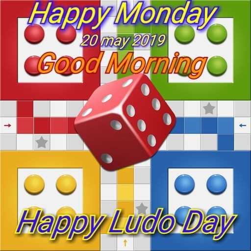 🎲 लूडो डे - Happy Monday 20 may 2019 Good Momingo Happy Ludo Day - ShareChat