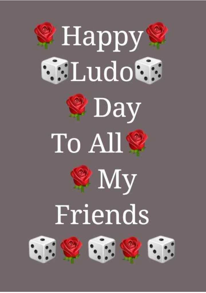 🎲 लूडो डे - СHappy Ludo Day To All My Friends - ShareChat