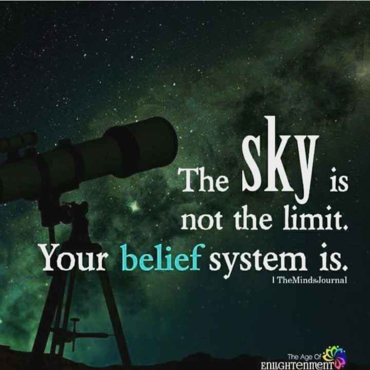 👉लोगों के लिए सीख👈 - esky : The Vis not the limit . Your belief system is . I TheMindsJournal The Age Of ENIGHTenment . - ShareChat