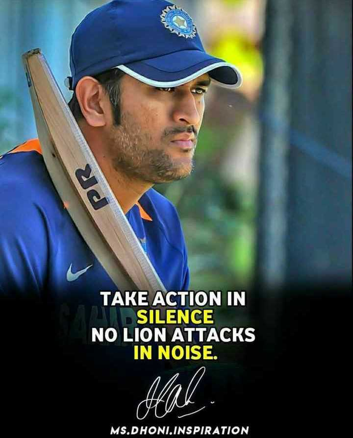 🏏वर्ल्ड कप फॅन - TAKE ACTION IN SILENCE NO LION ATTACKS IN NOISE . MS DHONI INSPIRATION - ShareChat
