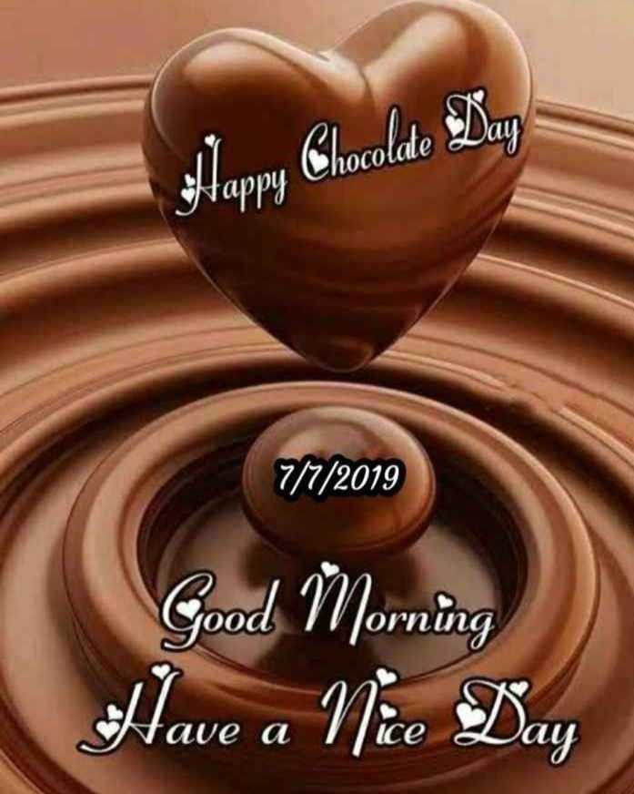 🍫 वर्ल्ड चॉकलेट डे - au Happy Chocolate Da 7 / 7 / 2019 Good Morning Have a Nice Day Lue a Ice au - ShareChat