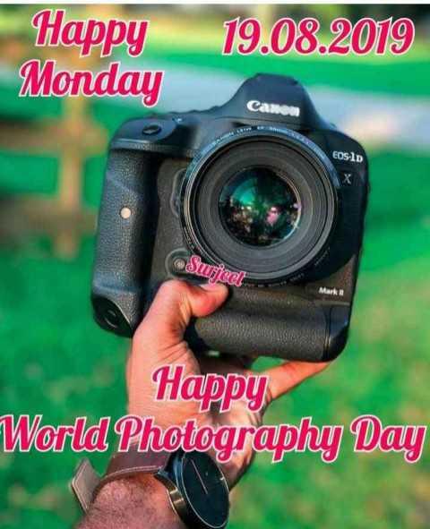 📸 वर्ल्ड फोटोग्राफी डे - 19 . 08 . 2019 Happy Monday EOS - 1D Surjeet Marka | Happy World Photography Day - ShareChat