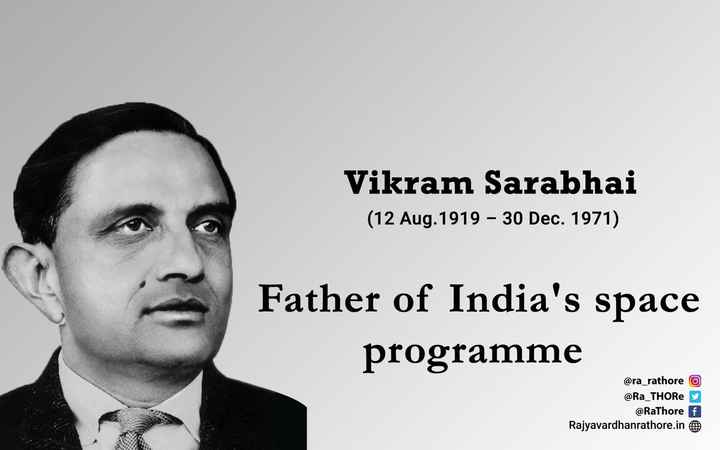 💐विक्रम साराभाई जयंती - Vikram Sarabhai ( 12 Aug . 1919 – 30 Dec . 1971 ) Father of India ' s space programme @ ra _ rathore o @ Ra _ THORe @ Rathore f Rajyavardhanrathore . in - ShareChat
