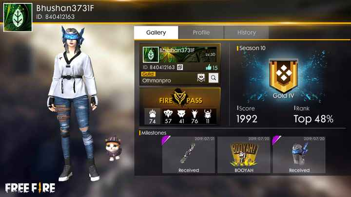 🔛विदर्भ Live - Bhushan3731F ID : 840412163 Gallery Profile History Bhushan3731F | Season 10 Lv . 30 I 15 ID : 840412163 0 Guild Othmanpro ro QW FIRE Gold IV PASS Iscore Rank 74 57 1992 41 Top 48 % 76 Milestones 2019 / 07 / 21 2019 / 07 / 20 2019 / 07 / 20 BOLYAH ! Received BOOYAH Received FREE FIRE - ShareChat