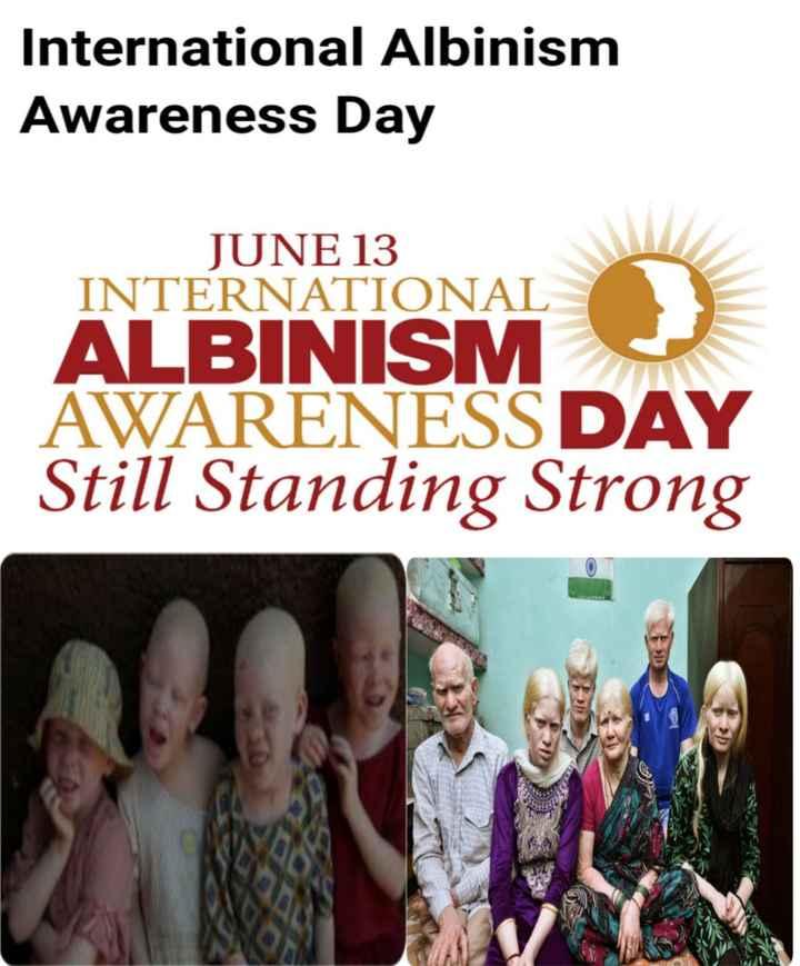 विश्व अल्बिनिज़म जागरूकता दिवस - International Albinism Awareness Day JUNE 13 INTERNATIONAL ALBINISM AWARENESS DAY Still Standing Strong - ShareChat