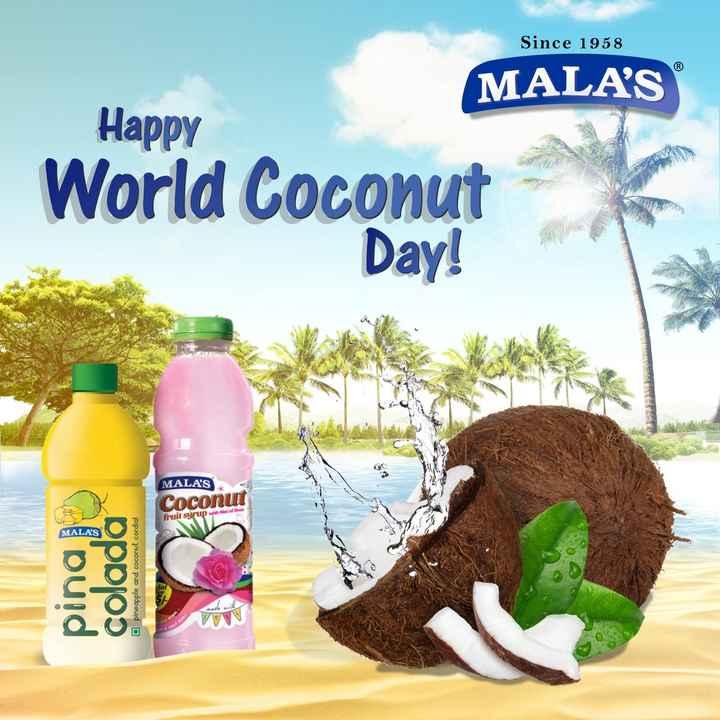 🙏 विश्व नारियल दिवस - Since 1958 MALA ' S Happy World Coconut Day ! MALA ' S Coconut fruit syrup who MALA ' S pina colada pineapple and coconut cordial O - ShareChat