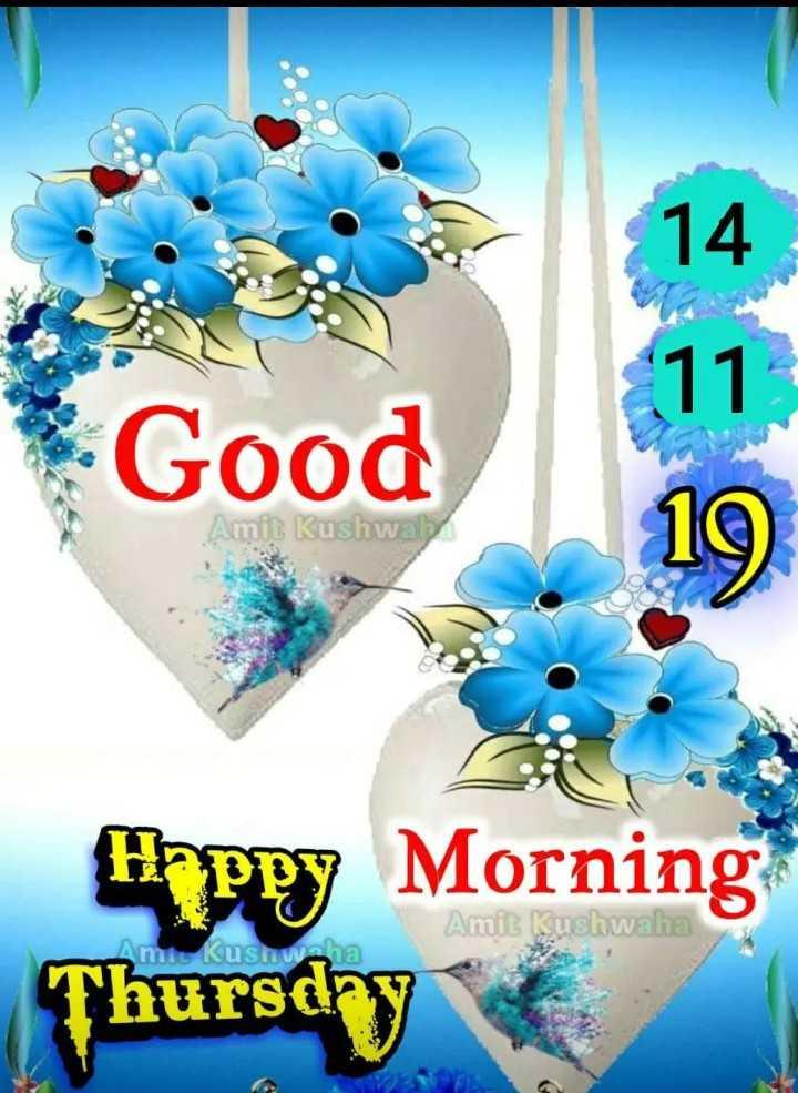 📸 वीडियो आर्टिस्ट - 14 11 Good Amit Kushwal 19 Airppy Morning Thursday Amit Kushwaha Amir Kusnw . ha - ShareChat