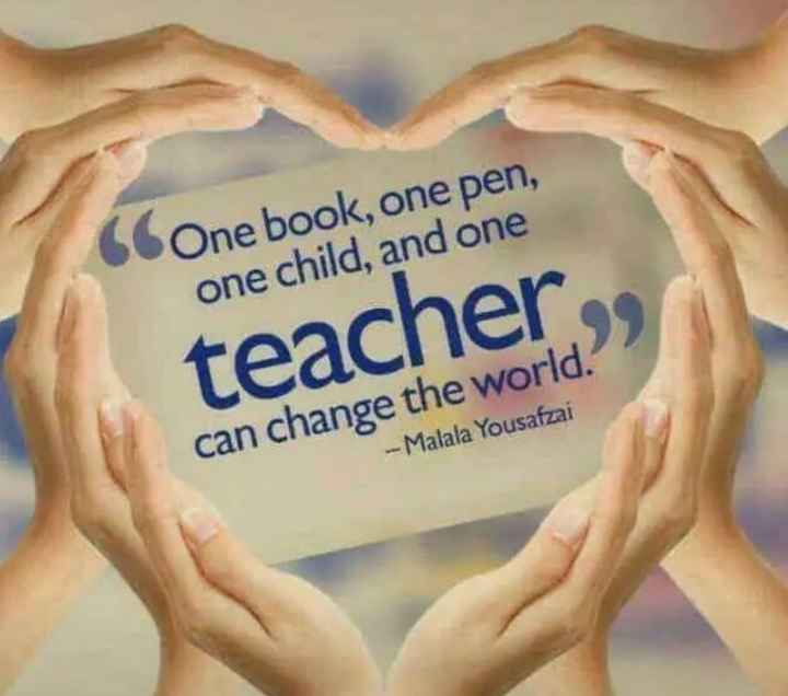 शिक्षक दिवस - 66 One book , one pen , one child , and one teacher can change the world . - Malala Yousafzai - ShareChat