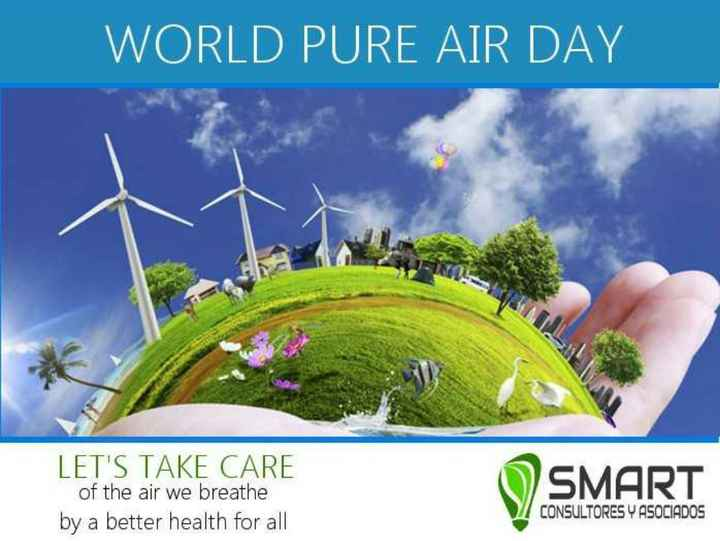शुद्ध वायु दिवस - WORLD PURE AIR DAY LET ' S TAKE CARE of the air we breathe by a better health for all V SMART CONSULTORES Y ASOCIADOS - ShareChat