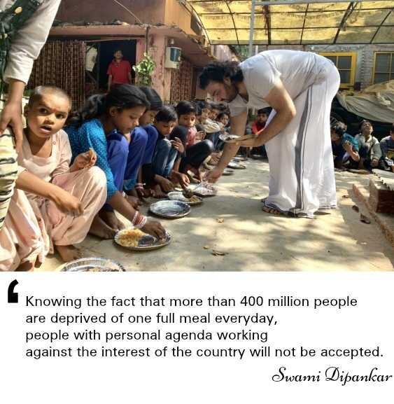 🥗 शुद्ध शाकाहारी भोजन - Knowing the fact that more than 400 million people are deprived of one full meal everyday , people with personal agenda working against the interest of the country will not be accepted . Swami Dipankar - ShareChat