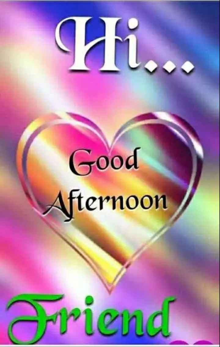 🕛 शुभ दोपहर☺ - Hi . . . Good Afternoon riend - ShareChat