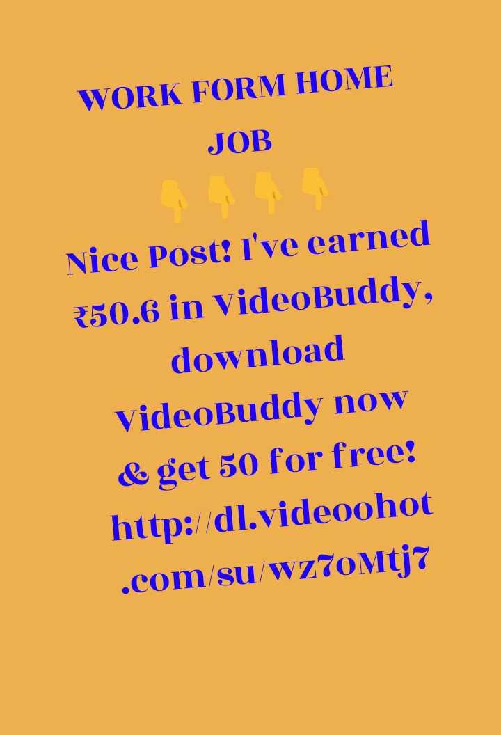 🌷शुभ बुधवार - WORK FORM HOME JOB Nice Post ! I ' ve earned 350 . 6 in VideoBuddy , download VideoBuddy now & get 50 for free ! http : / / dl . videoohot . com / su / wz70Mtj7 - ShareChat