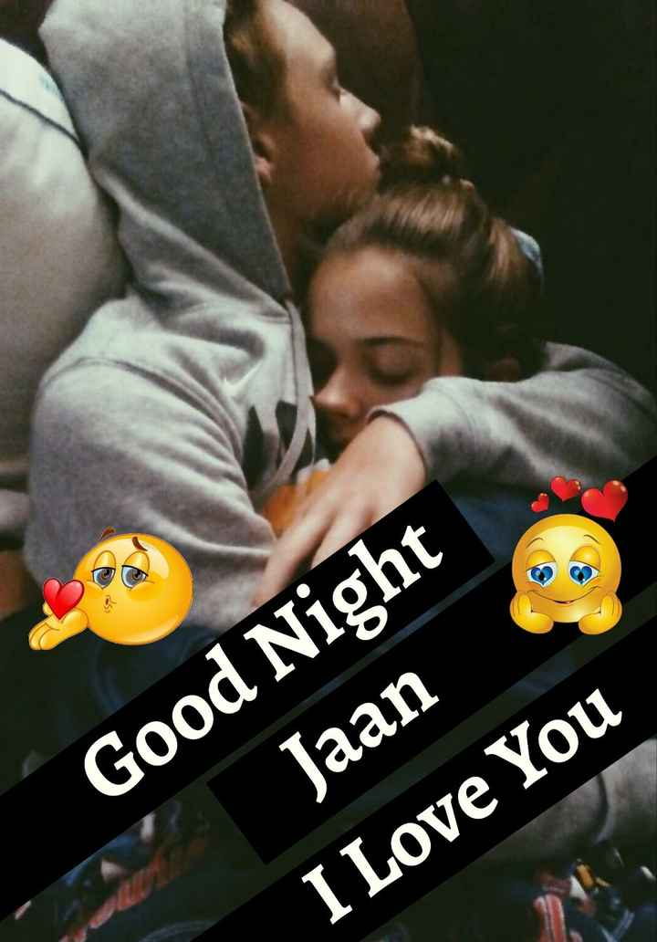 🌙 शुभरात्रि वीडियो - Good Night Jaan I Love You - ShareChat
