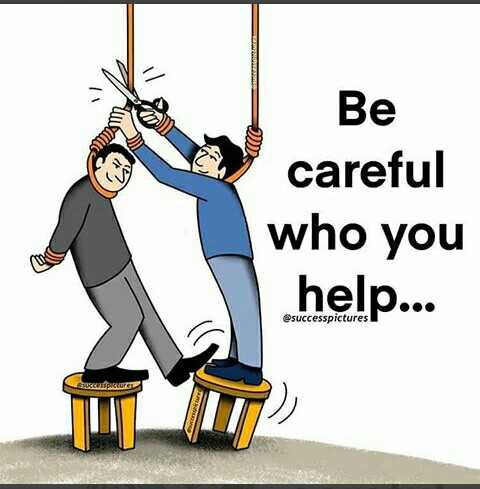 🌙 शुभरात्रि - TAWA 27 Be careful who you help . . . @ successpictures caspicure - ShareChat