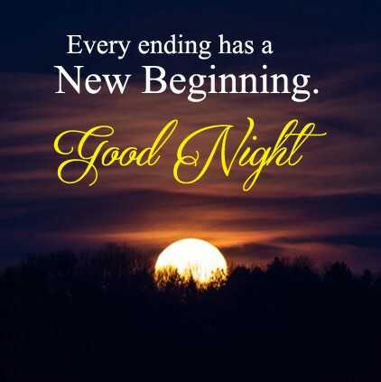 😴शुभ रात्री - Every ending has a New Beginning . Good Night - ShareChat
