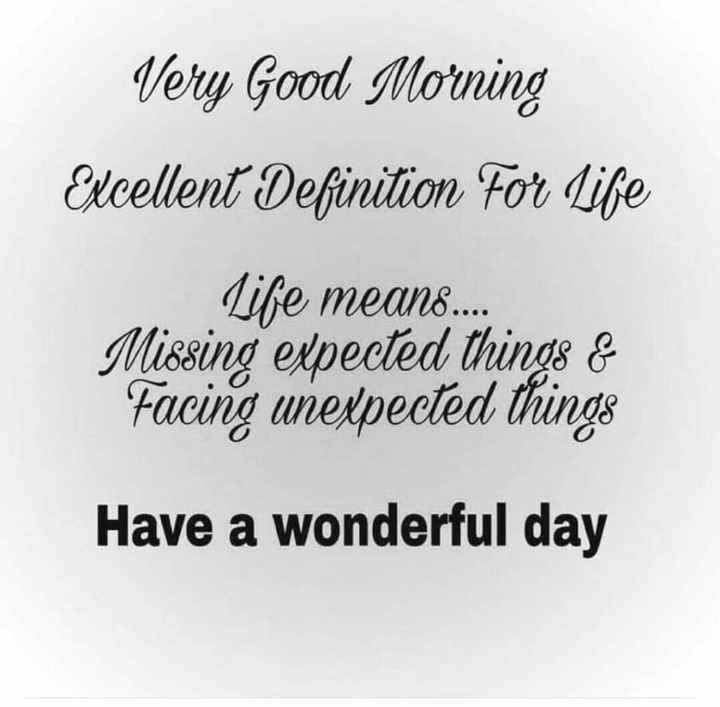 🌷शुभ शनिवार - Very Good Morning Excellent Definition For Life Life means . . . . Missing expected things & Facing unexpected things Have a wonderful day - ShareChat