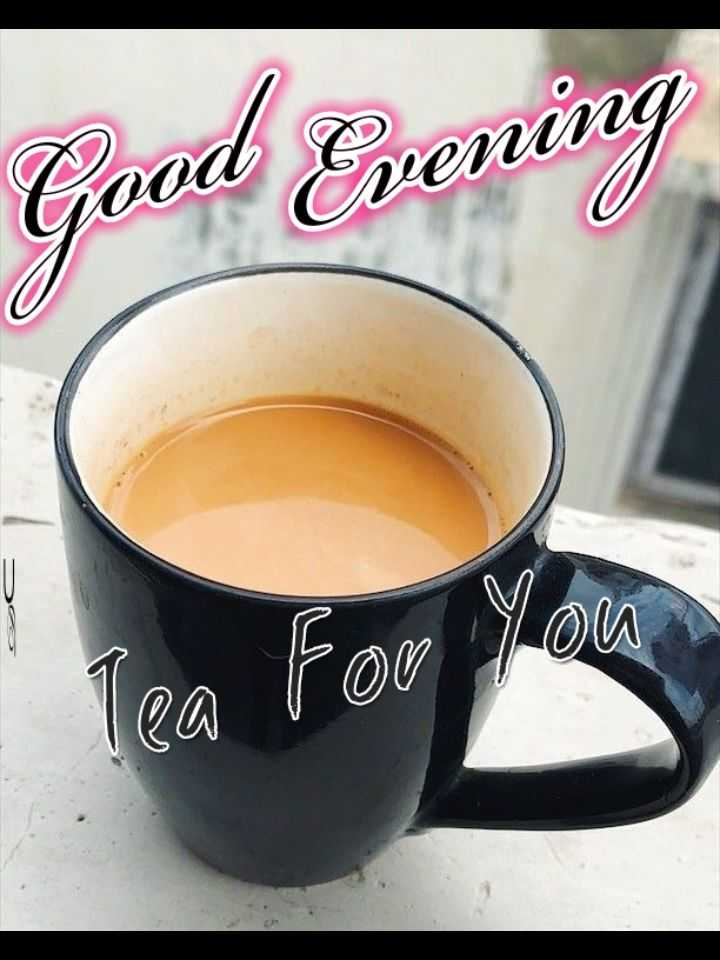 🌜 शुभ संध्या🙏 - Good Evening wenn UUU - Tea For You - ShareChat