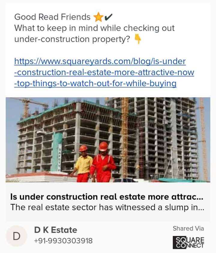 💡 शेयरचैट सामान्य ज्ञान - Good Read Friends V What to keep in mind while checking out under - construction property ? https : / / www . squareyards . com / blog / is - under - construction - real - estate - more - attractive - now - top - things - to - watch - out - for - while - buying OL Is under construction real estate more attrac . . . The real estate sector has witnessed a slump in . . . D DK Estate + 91 - 9930303918 Shared Via SQUARE CONNECT - ShareChat