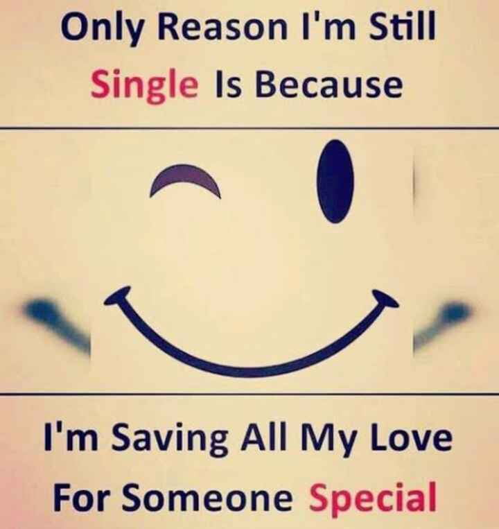 🕺शेयरचैट सिंगल्स डे - Only Reason I ' m Still Single Is Because I ' m Saving All My Love For Someone Special - ShareChat