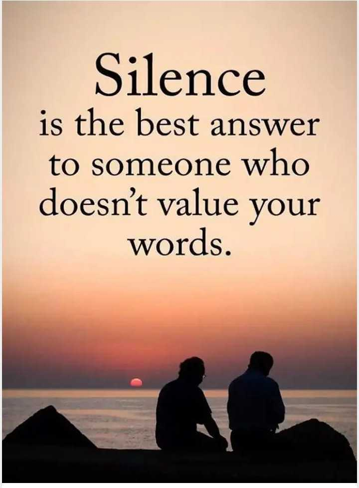 🖋 शेयरचैट Quotes - Silence is the best answer to someone who doesn ' t value your words . - ShareChat
