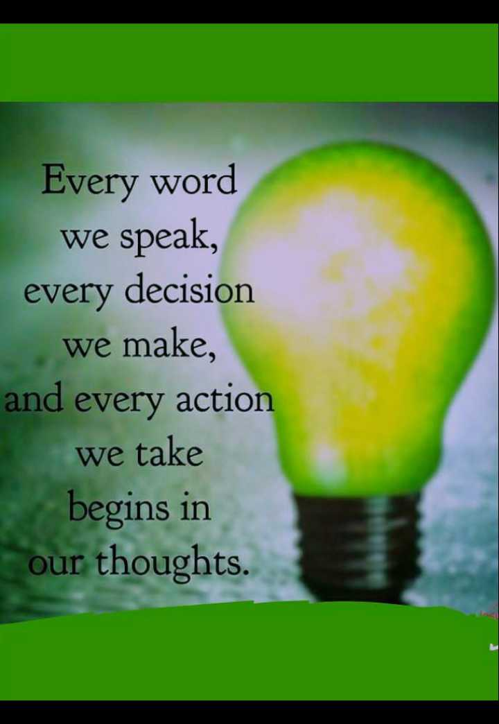 🖋 शेयरचैट Quotes - Every word we speak , every decision we make , and every action we take begins in our thoughts . - ShareChat