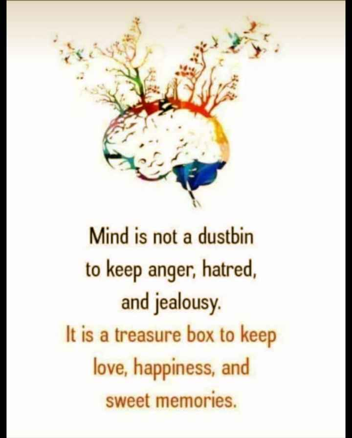 🖋 शेयरचैट Quotes - Mind is not a dustbin to keep anger , hatred , and jealousy . It is a treasure box to keep love , happiness , and sweet memories . - ShareChat