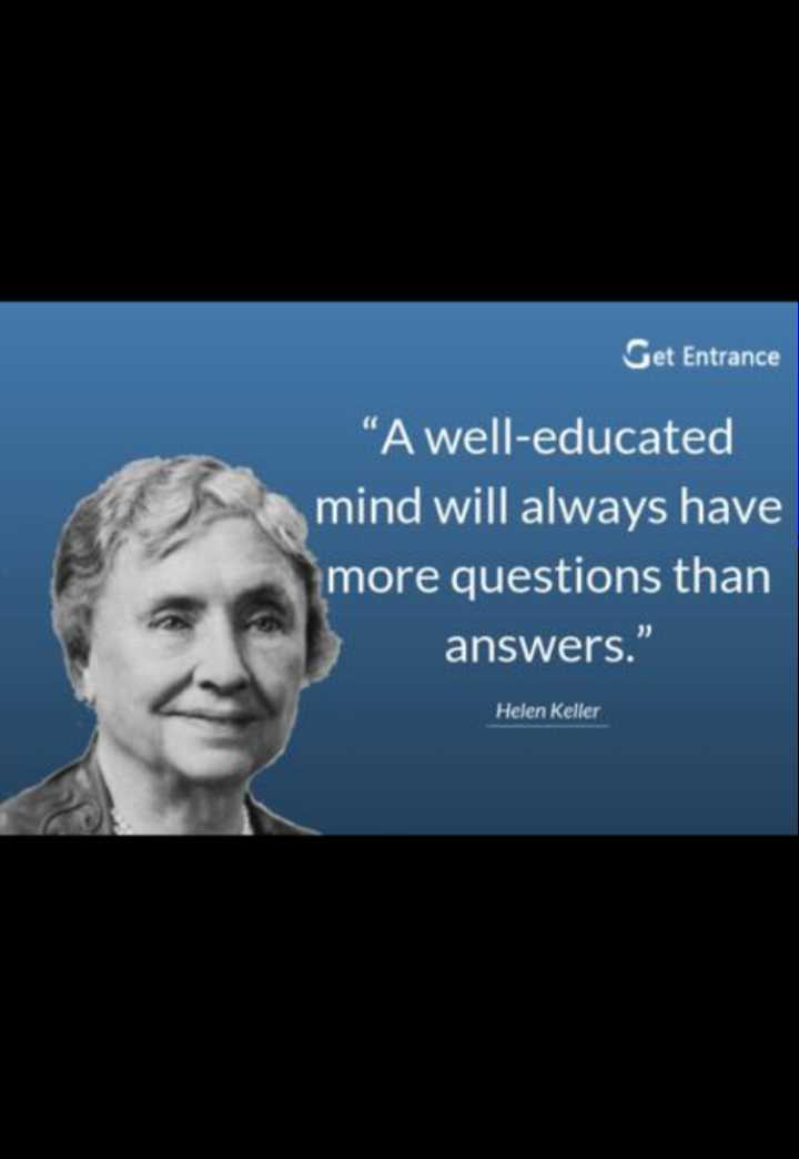 🖋 शेयरचैट Quotes - Get Entrance A well - educated mind will always have more questions than answers . Helen Keller - ShareChat