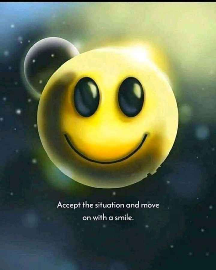 🖋 शेयरचैट Quotes - Accept the situation and move on with a smile . - ShareChat