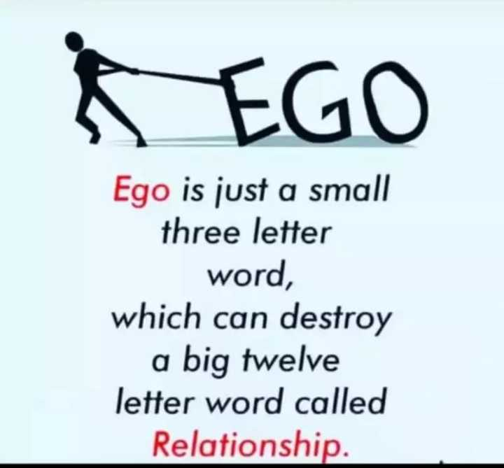 🖋 शेयरचैट Quotes - $ EGO Ego is just a small three letter word , which can destroy a big twelve letter word called Relationship . - ShareChat