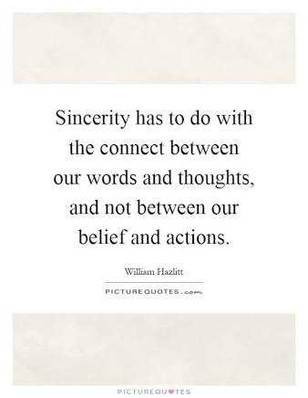 🖋 शेयरचैट Quotes - Sincerity has to do with the connect between our words and thoughts , and not between our belief and actions . William Hazlitt PICTURE QUOTES . com . PICTURE OUTES - ShareChat