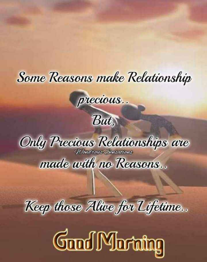 🖋 शेयरचैट Quotes - Some Reasons make Relationship precious But , Only Precious Relationships are made with no Reasons . . Wondrous Scusations Keep those Alie for Lifetime . Good Morning - ShareChat