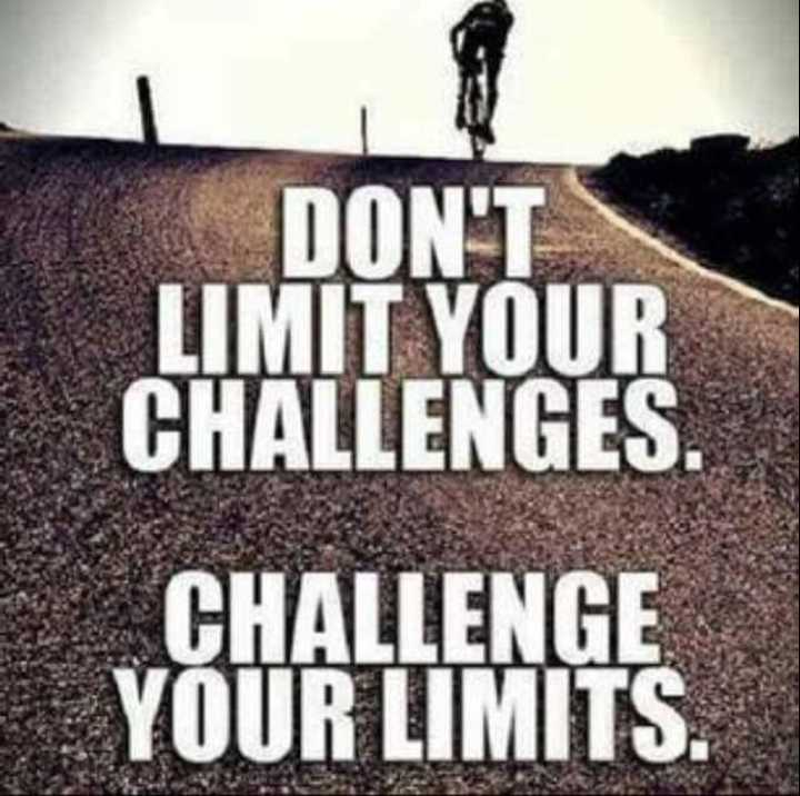 🖋 शेयरचैट Quotes - DON ' T LIMIT YOUR CHALLENGES CHALLENGE YOUR LIMITS . - ShareChat