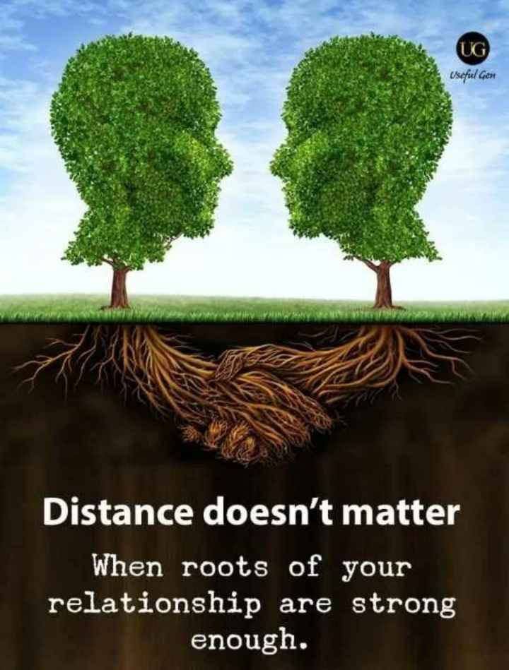 🖋 शेयरचैट Quotes - UG Useful Gent Distance doesn ' t matter When roots of your relationship are strong enough . - ShareChat