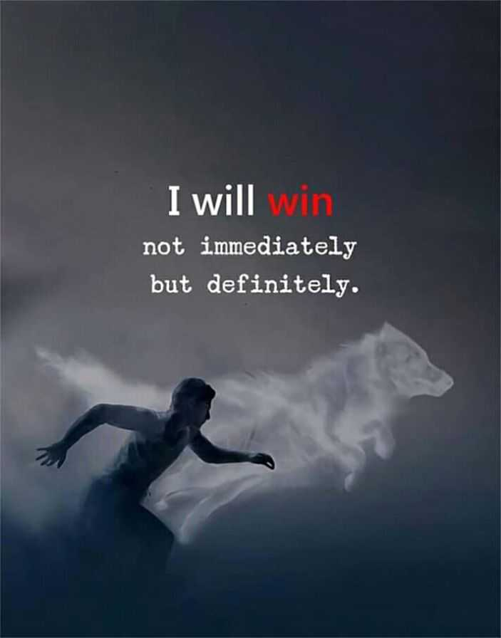 🖋 शेयरचैट Quotes - I will win not immediately but definitely . - ShareChat