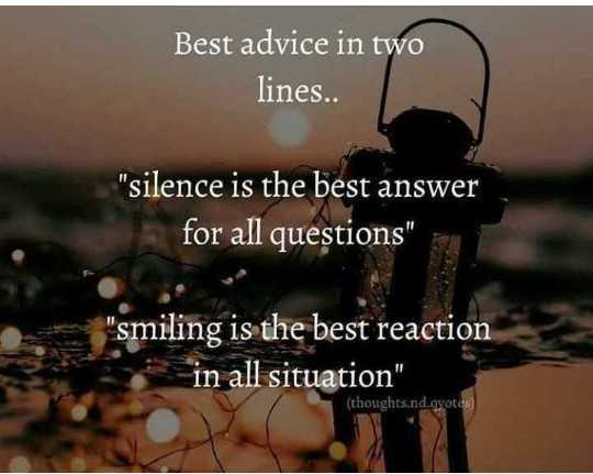 🖋 शेयरचैट Quotes - Best advice in two lines . . silence is the best answer for all questions smiling is the best reaction in all situation ( thoughts . nd . qyotes - ShareChat