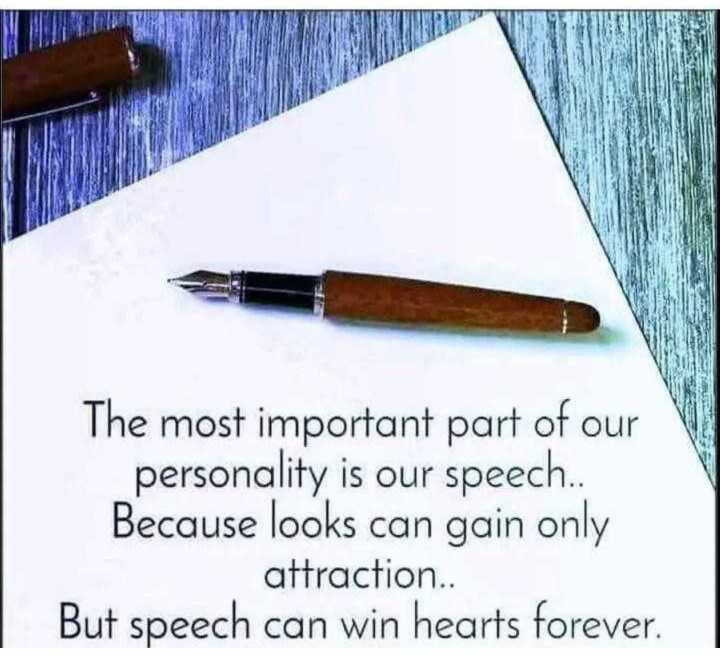 🖋 शेयरचैट Quotes - The most important part of our personality is our speech . . Because looks can gain only attraction . . But speech can win hearts forever . - ShareChat