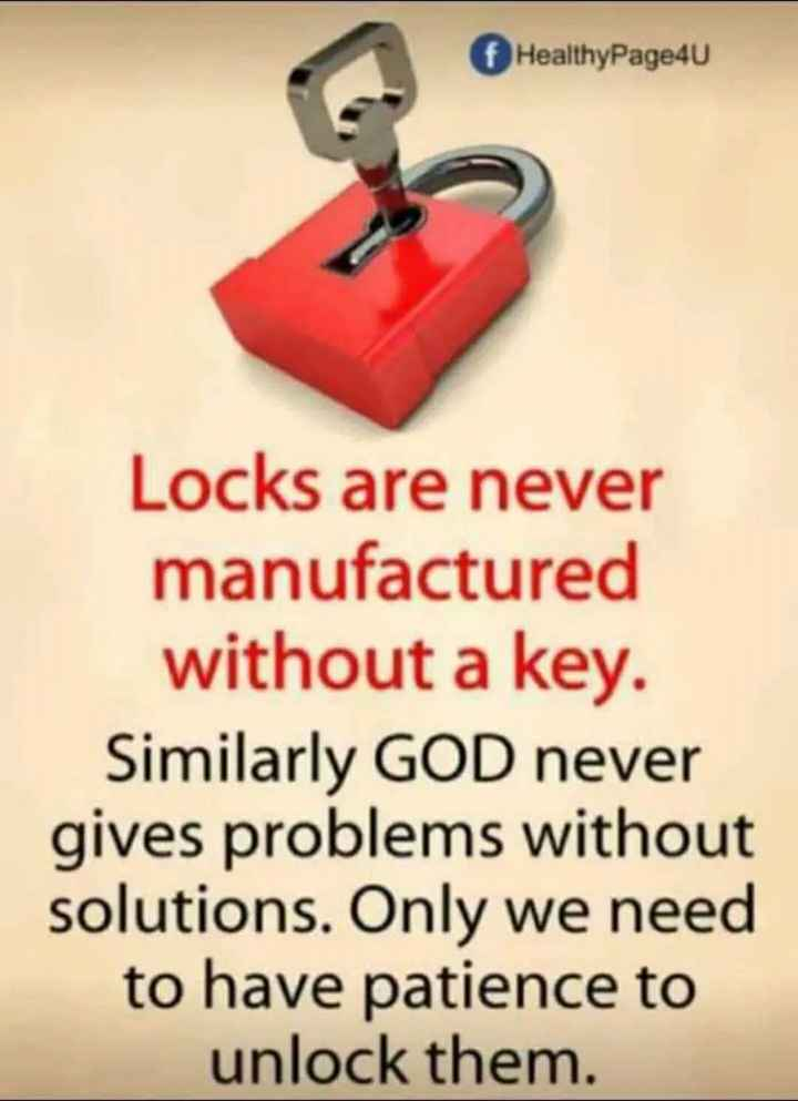 🖋 शेयरचैट Quotes - HealthyPage4u Locks are never manufactured without a key . Similarly GOD never gives problems without solutions . Only we need to have patience to unlock them . - ShareChat