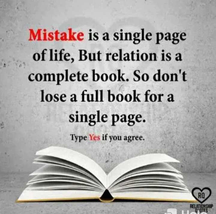🖋 शेयरचैट Quotes - Mistake is a single page of life , But relation is a complete book . So don ' t lose a full book for a single page . Type Yes if you agree . RO RELATIONSHIP - ShareChat